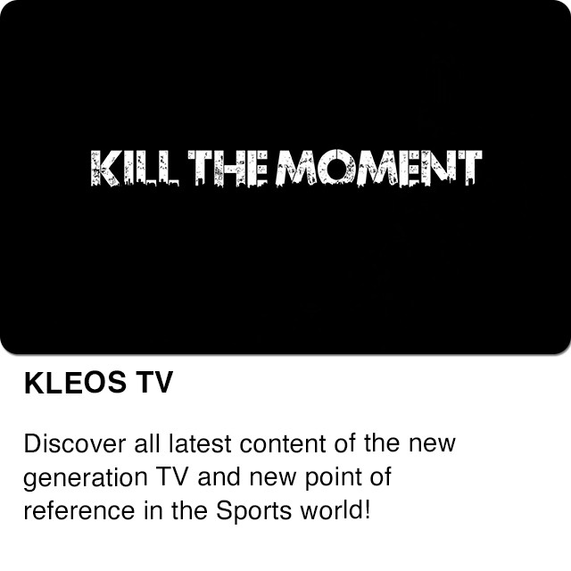 Kleos TV: #KillTheMoment